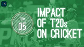 Impact of T20s on Cricket - 2018