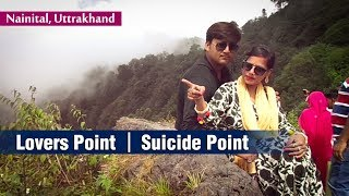 Lovers Point & Suicide Point | Adventure Trip to Nainital, Uttrakhand | Satya Bhanja