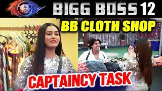 BB CLOTH SHOP   New Captaincy Task   Sana Khan As Owner OF Shop   Bigg Boss 12
