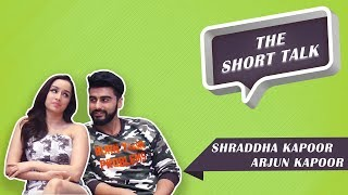 The Short Talk: Half Girlfriend, Link-Ups And More, Shraddha Kapoor And Arjun Kapoor Reveal It All!