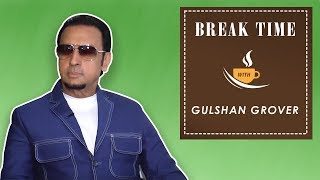 BREAK TIME: GULSHAN GROVER plays the 'BAD MAN SPECIAL' Never Have I Ever