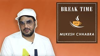 Break Time - Mukesh Chhabra Talks About Casting Iconic Characters