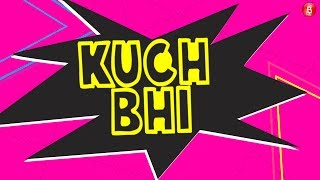 Bubble Report Card: Movies That Were Kuch Bhi