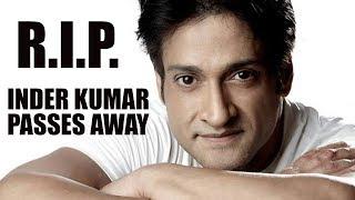 Salman's Wanted Co-Star Inder Kumar Passes Away | RIP