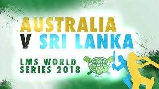 Australia v Sri Lanka | LMS Chester World Series 2018 | Day 1