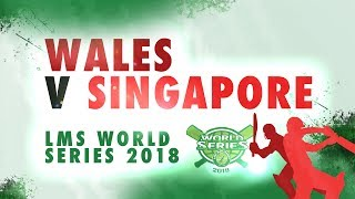 Wales v Singapore | LMS Chester World Series 2018 | Day 1