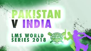 Pakistan v India | LMS Chester World Series 2018 | Day 1