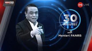 30 Minutes with Menteri PANRB Syafruddin: Unjuk Gigi Pelayanan Publik