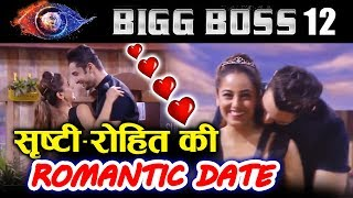 Rohit Suchanti And Srishty Rode On ROMANTIC DATE | Bigg Boss 12
