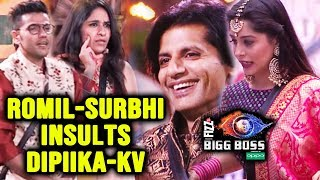 Romil And Surbhi INSULTS Dipika And Karanvir Heres How | Bigg Boss 12 Latest Update