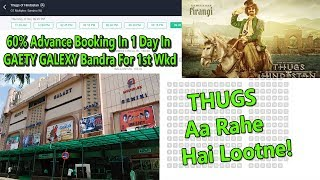 Thugs Of Hindostan Advance Booking Report Of Gaety Galaxy G7 Multiplex IS Almost Full
