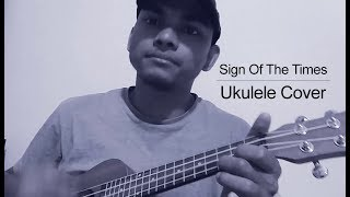 Sign of the times - Ukulele Cover (Best song by Harry Styles)