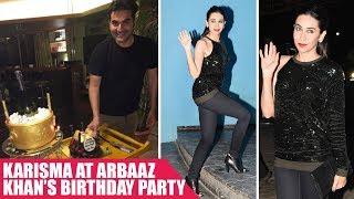 Karisma Kapoor Looks STUNNING At Arbaaz Khan's Birthday Party