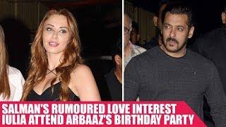 Salman's Rumoured Love Interest Iulia Attend Arbaaz's Birthday Party