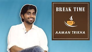 Break Time - Aaman Trikha Chooses Between Salman and Shah Rukh