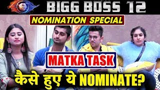 MATKA TASK | Nomination Special | Heres How Romi Surbhi Somi Deepak GOT NOMINATED? | Bigg Boss 12
