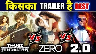 Zero Trailer Vs Thugs Of Hindostan Trailer Vs 2.0 Trailer | Which Is The BEST Trailer ?