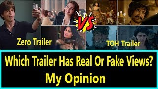ZERO Trailer Vs Thugs Of Hindostan Trailer I Which Trailer Has Real Or Fake Views? My Opinion