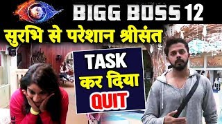 Sreesanth QUITS The Task Again Because Of Surbhi | Luxury Update Task | Bigg Boss 12 Update