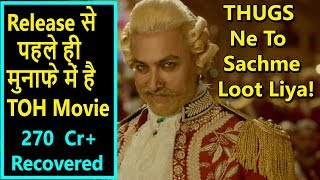 Thugs Of Hindostan Already Recovered 270 Crores Before Its Release In This Way I Aamir Is Genious