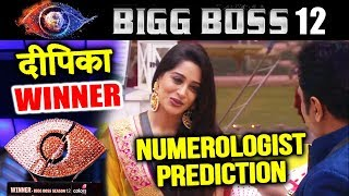 Dipika Kakar Winner Of Bigg Boss 12 | Did Numerologist Predicted The Winner