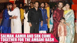 Salman, Aamir and Shah Rukh Come Together For The Ambani Bash