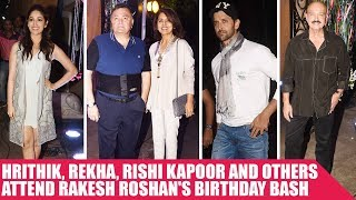 Hrithik, Rekha, Rishi Kapoor and Others Attend Rakesh Roshan's Birthday Bash