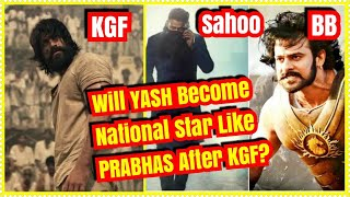 Will YASH Become National Star After KGF Release Like PRABHAS Become After Baahubali?
