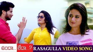 Undha Ledha Movie Full Video Songs | Rasagulla Full Video Song | Rama Krishna | Ankitha