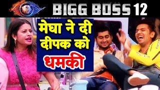 Megha Dhade THREATENS Deepak Thakur | Biggest Fight | Bigg Boss 12 Latest Update