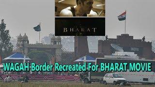 Wagah Border Recreated For Salman Khan's Bharat Movie In Ludhiana
