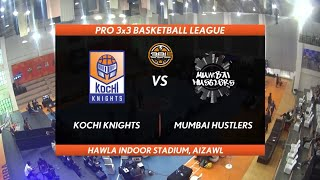 3BL Season 1 Round 2(Aizawl) - Full Game - Day 2(QF)  - KOCHI KNIGHTS vs MUMBAI HUSTLERS