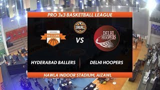 3BL Season 1 Round 2(Aizawl) - Full Game - Day 2(QF) - HYDERABAD BALLERS vs DELHI HOOPERS
