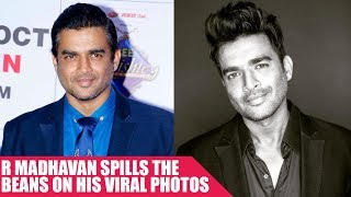 R. Madhavan Spills The Beans On His Viral Photos