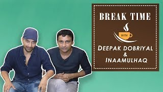 Break Time - Deepak Dobriyal and Inaamulhaq Choose Their Inmates