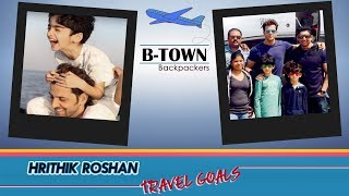 B-Town Backpackers : Hrithik And Family's Adventurous Vacation!