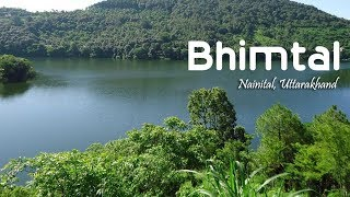 Beautiful Scenic View of Bhimtal Lake (भीमताल झील) | Nainital, Uttarakhand