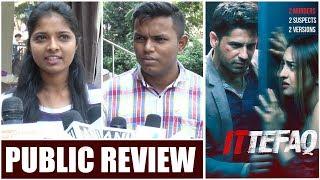 Ittefaq Movie Review | Public Review