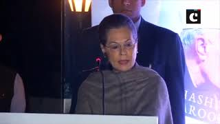 Precious legacy of Nehru being undermined daily by those who rule us today- Sonia Gandhi
