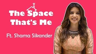 The Space That's Me Ft. Shama Sikander