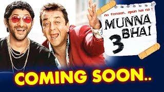 Munna Bhai 3 COMING SOON | Arshad Warsi Confirmed ! | Sanjay Dutt