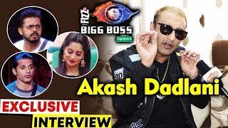 Bigg Boss 11 Fame Akash Dadlani Exclusive Interview For Bigg Boss 12 | Dipika, Sreesanth & More...