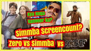 How Much Screens Simmba Will Get After Clash With ZERO And KGF Which Will Be In 2nd Week?