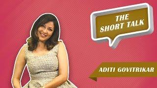 The Short Talk: Aditi Govitrikar Speaks Her Heart Out On Women's Day