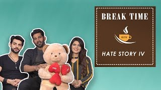 Break Time With The Cast Of Hate Story 4 - Karan Wahi, Vivan Bhatena, Ihana Dhillon