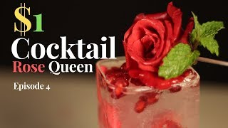 One Dollar Cocktail | Rose Queen Cocktail | $1 cocktail | Dada Bartender | Episode 4