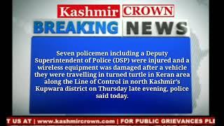 Police officer among 7 cops injured, wireless equipment damaged in Keran mishap