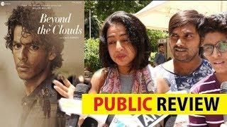 Beyond The Clouds PUBLIC Review |  Ishaan Khattar, Malavika Mohanan