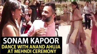 Sonam Kapoor and Anand Ahuja's Cute Dance During Mehndi Ceremony