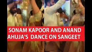 Sonam Kapoor and Anand Ahuja's CUTE Dance On Their Sangeet Ceremony